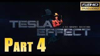 Tesla Effect: A Tex Murphy Adventure - Walkthrough Part 4 Gameplay 1080p