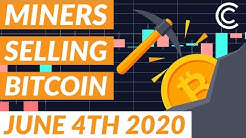 Miners are SELLING Bitcoin - Bitcoin Today [June 4th 2020]