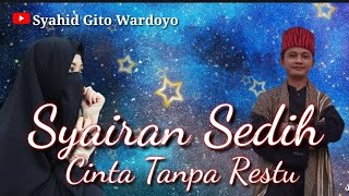 Syairan Sedih || Cinta Tanpa Restu ( Syahid Gito Wardoyo Feat Neng Dedes )