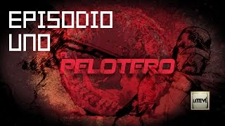 EL PELOTERO Episodio 1 - Webseries