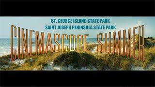 CinemaScope Summer - St. George Island State Park & St. Joseph Peninsula State Park