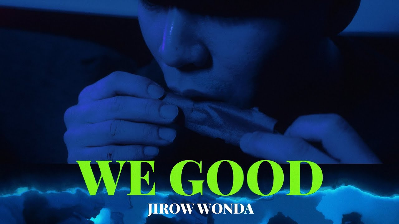 JIROW WONDA – WE GOOD 【Official video】