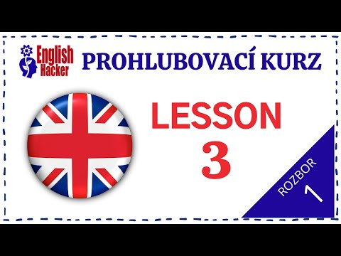 English Hacker Prohlubovací kurz: Lesson 3 Video 2 Part 1