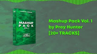 Mashup Pack by Prey Hunter Vol. 1 [20+ TRACKS]