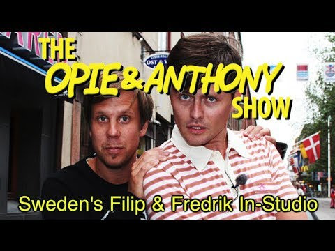 Opie & Anthony: Sweden's Filip & Fredrik In-Studio (03/31/10)