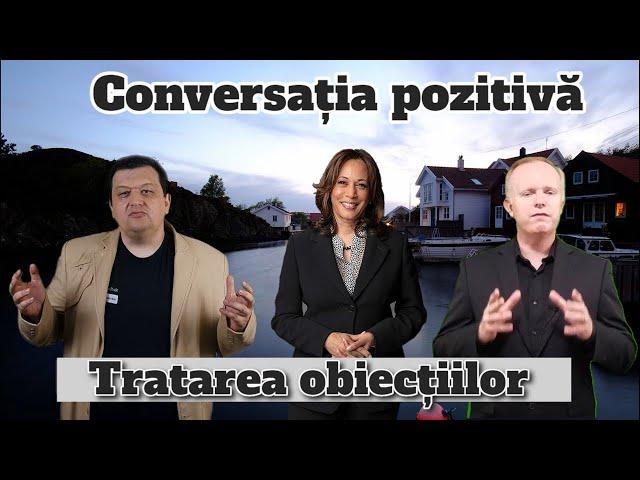 Conversația Pozitivă-Tratarea obiecțiilor