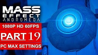 MASS EFFECT ANDROMEDA Gameplay Walkthrough Part 19 [1080p HD 60FPS PC MAX SETTINGS] - No Commentary