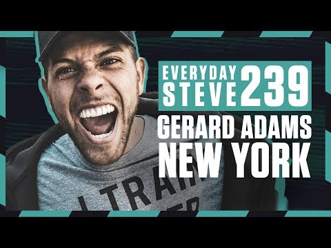 GERARD ADAMS. RELATIONSHIP PROBLEMS AND MOVING TO NEW YORK | Everyday Steve 239