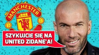 Wielki Manchester United Zidane'a!