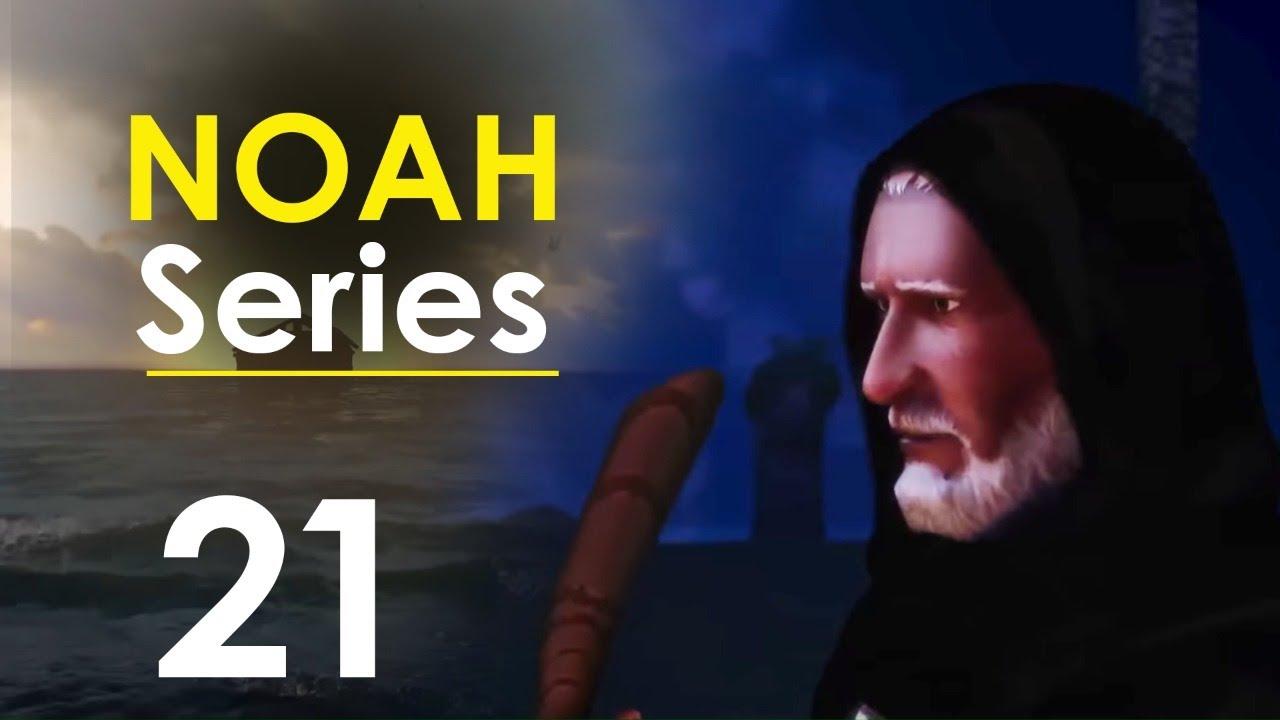 Noah Series | Episode 21 | Ramadan 2020