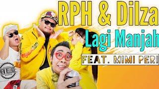 Download lagu RPH & Dilza - Lagi Manjah (feat. Mimi Peri) (Rilis Lagu Terbaru) #newrelease