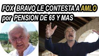 """Fox le contesta a amlo por  pensión """"65 y Más"""""""