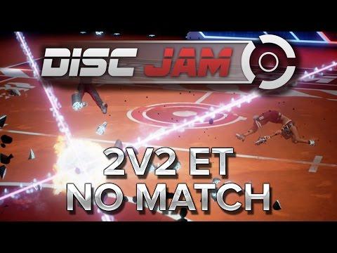 Disc Jam : 2v2 et No match
