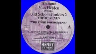 Armand Van Helden Presents Old School Junkies - The Funk Phenomena (Original REMASTER)
