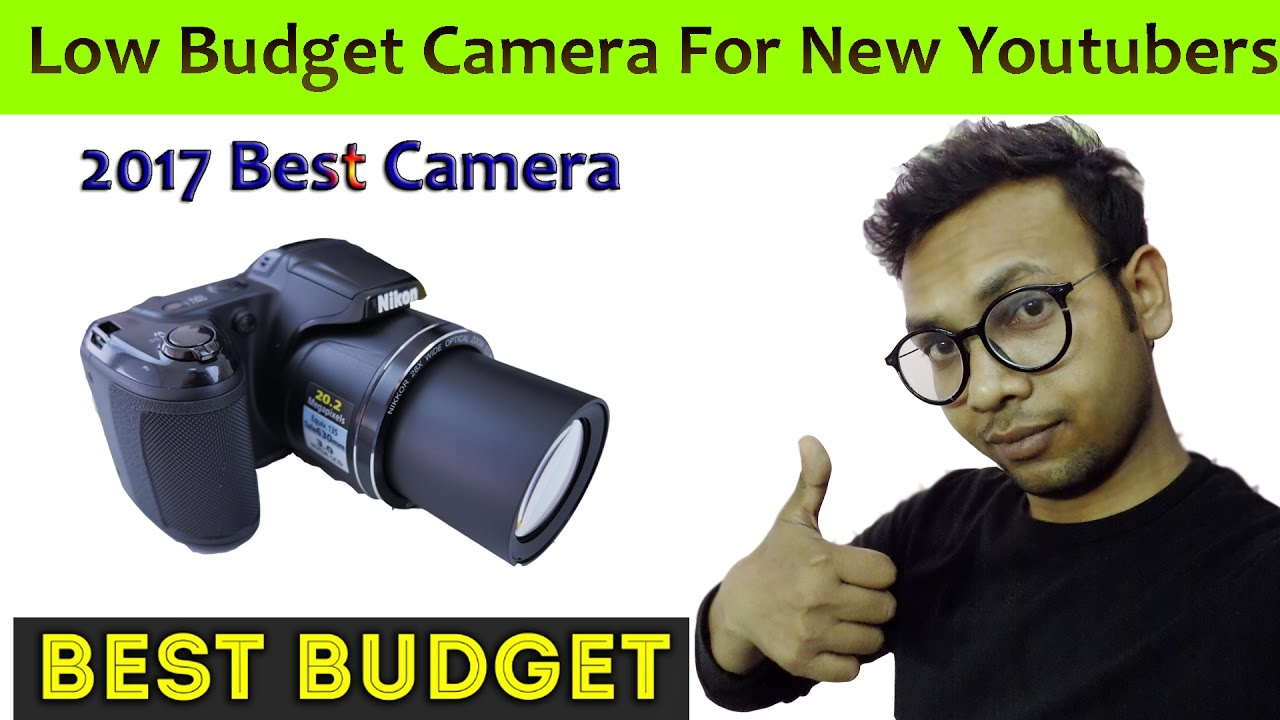 Best Low Budget Digital Camera For Youtubers 2017  In