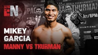 Mikey Garcia Analysis - Breaks Down Pacquaio vs. Thurman Fight