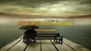 My first day alone - The Cascade