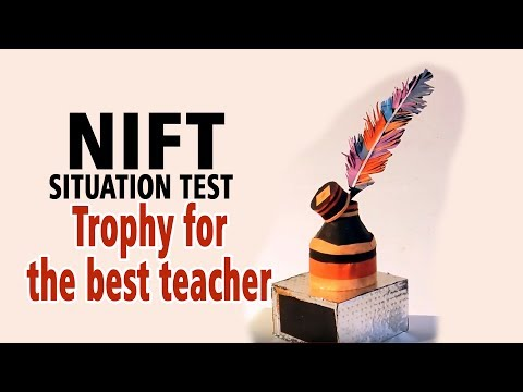 Trophy for best teacher (NIFT- SITUATION TEST)