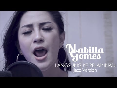 Download musik NABILLA GOMES   LANGSUNG KE PELAMINAN Jazz Version Mp3 gratis