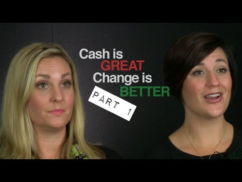 Cash is Great but Change is Better