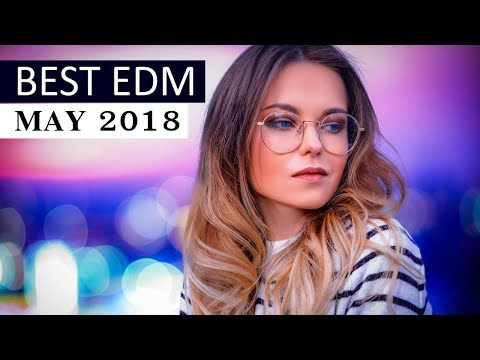 Best EDM Music May 2018 💎 Electro House Charts Mix