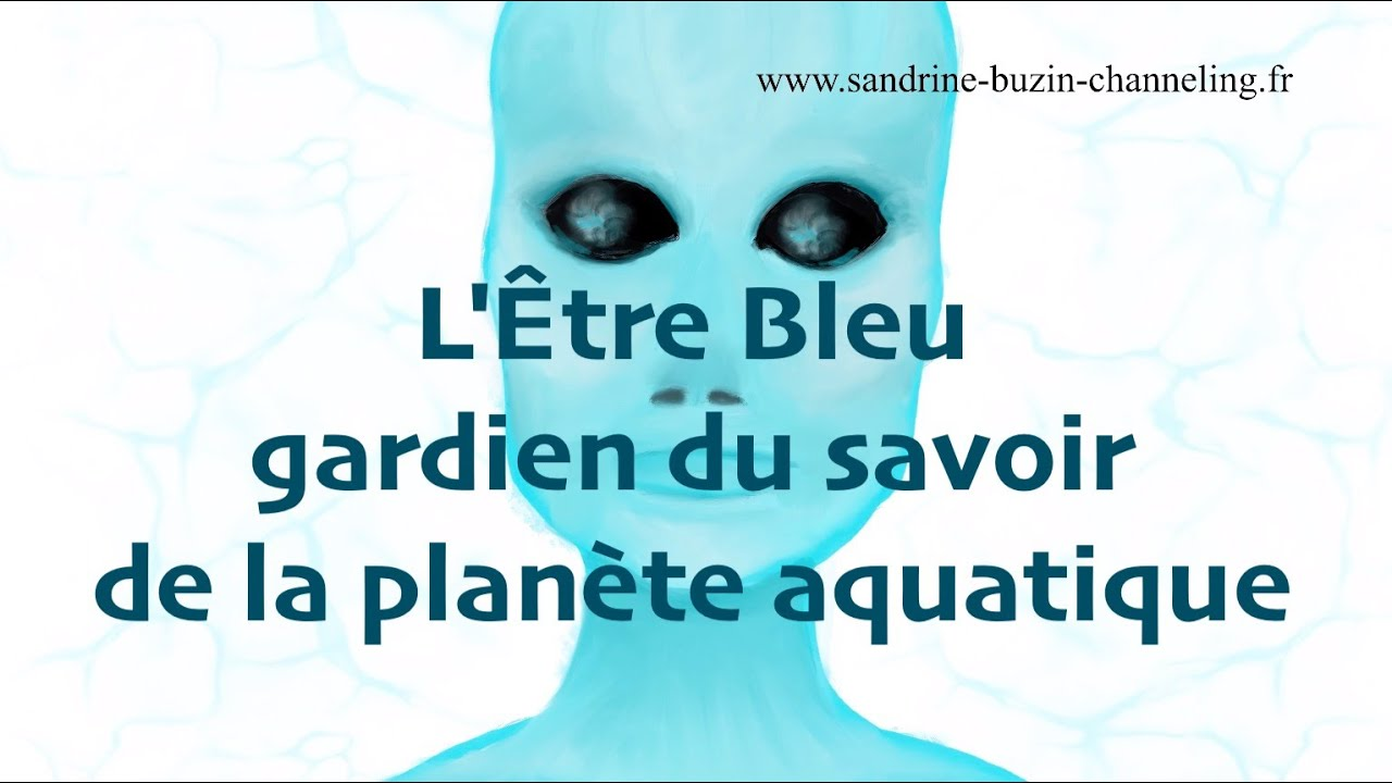 L'Être Bleu gardien du savoir de la planète aquatique