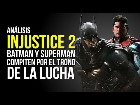INJUSTICE 2, ANÁLISIS - Batman y Superman compiten por el TRONO DE LA LUCHA