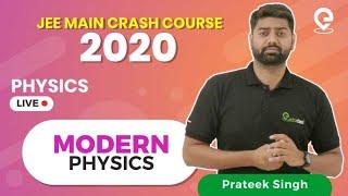 JEE MAIN Crash Course - PHYSICS -  Modern Physics by Prateek Sir | Extraclass.com