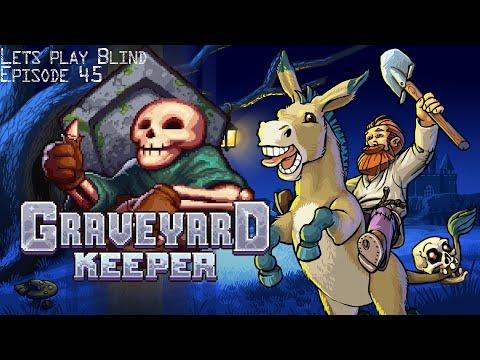Graveyard Keeper (Stranger Sins) Let's Play Blind Episode 45 |