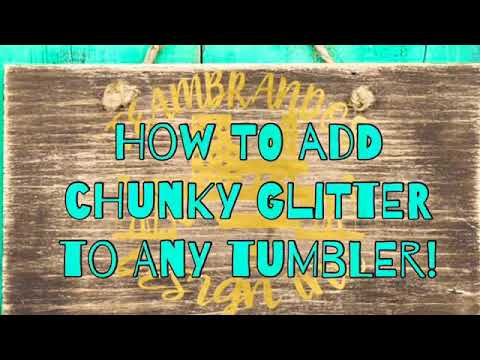 How to add Chunky Glitter to any Tumbler with epoxy!!!