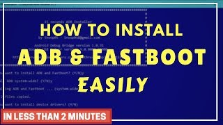 How to install ADB and fastboot drivers easily on any version of windows in less than two minutes
