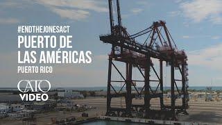 #EndTheJonesAct: Puerto de Las Américas | Puerto Rico