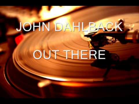 JOHN DAHLBACK OUT THERE.wmv
