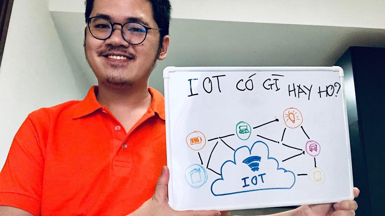 Giới thiệu về IoT siêu dễ hiểu. Học và làm việc trong ngành IoT ra sao?