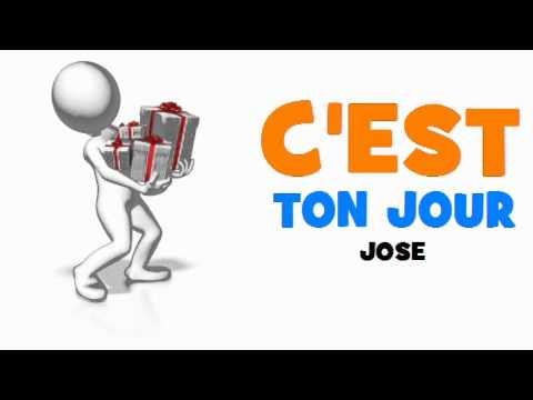 Joyeux Anniversaire Jose Youtube