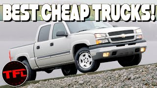 New Trucks Cost A FORTUNE: Here Are The Best Inexpensive Used Trucks You Can Get Under $5,000!