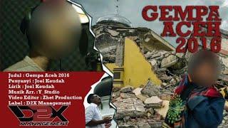 Joel Keudah - Gempa Aceh 2016 - Full HD