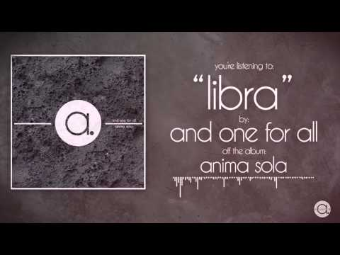 "(a.) And One For All - ""libra"" (Official Video)"