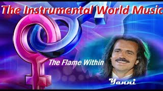 Instrumental World Music + Yanni + The Flame Within