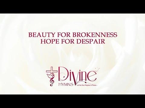 Beauty For Brokenness Hope For Despair