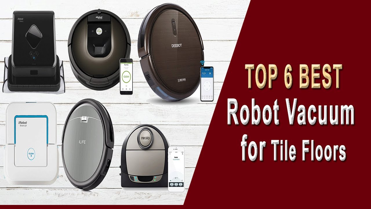 6 best robot vacuum for tile floors 2021 which one is perfect for your home