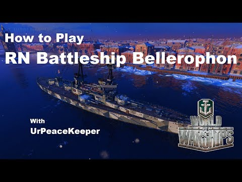 How To Play RN Battleship Bellerophon In World Of Warships