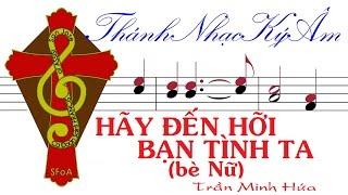 HÃY ĐẾN HỠI BẠN TÌNH TA (bè Nữ) Trần Minh Hứa | Hay Den Hoi Ban Tinh Ta be Nu | Tran Minh Hua