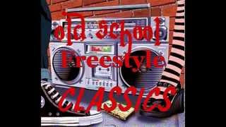 OldSchool Freestyle Classics (Latin Freestyle Mix)