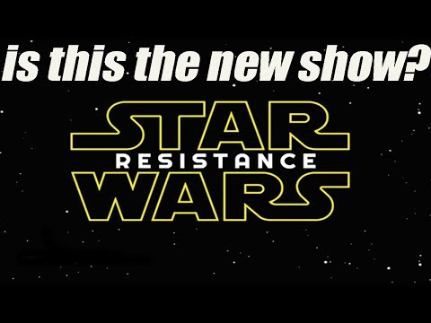 New Show Star Wars Resistance?