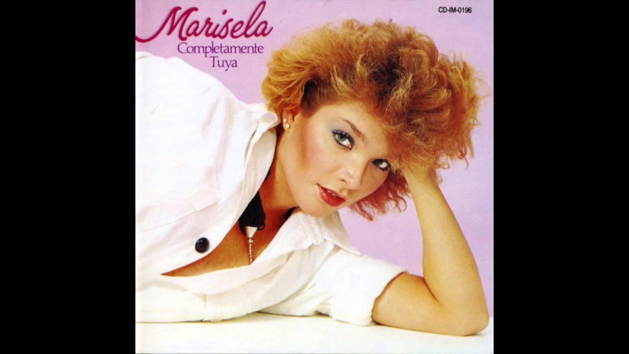 Marisela: Enamorada Y Herida / Completamente Tuya / Marisela