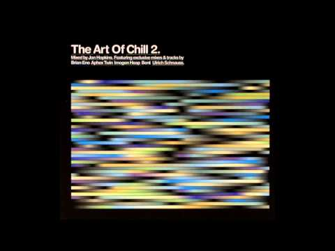 Jon Hopkins - The Art Of Chill 2 (Full Album)