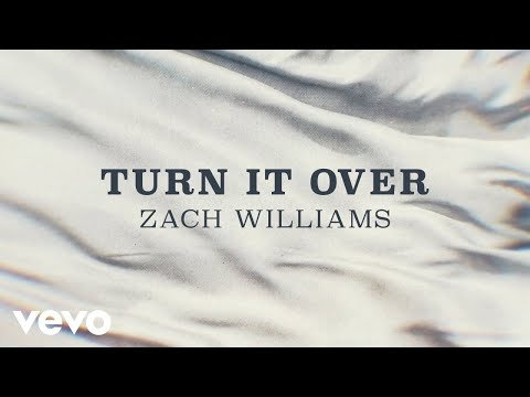 Zach Williams – Turn It Over