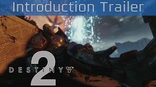 Destiny 2 - Introduction Trailer [HD]