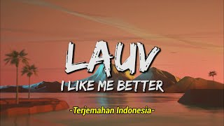 I Like Me Better - Lauv (Lyrics & Terjemahan Indonesia ) 🎵